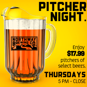 Pitcher Night @ Northway Brewing Co.